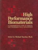 High Performance Biomaterials