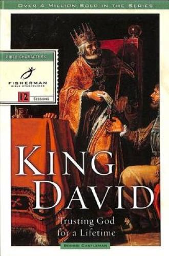 King David: Trusting God for a Lifetime (Fisherman Bible study guides).