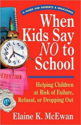When Kids Say No to School