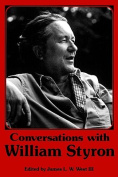 Conversations with William Styron