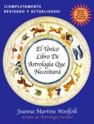 El Unico Libro de Astrologia Que Necesitara [Spanish]