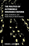 The Politics of Automobile Insurance Reform
