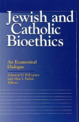 Jewish and Catholic Bioethics