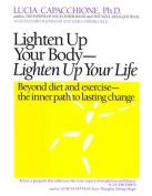 Lighten Up Your Body, Lighten Up Your Life