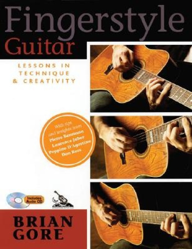 Fingerstyle Guitar: Lessons in Technique and Creativity by Brian Gore.