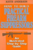 Build Practicale Firearm Suppr