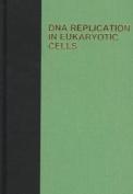 DNA Replication in Eukaryotic Cells