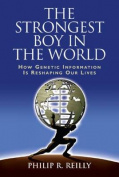 The Strongest Boy in the World and Other Adventures in Genetics