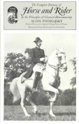 Complete Training of Horse and Rider in the Principles of Classical Horsemanship