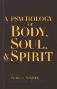 A Psychology of Body, Soul, and Spirit