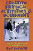 Creative Physical Activities and Equipment
