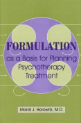 Formulation as a Basis for Planning Psychotherapy Treatment