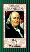 Benjamin Franklin, Wit and Wisdom