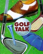 Golf Talk (Petites S.)