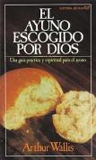 El Ayuno Escogido Por Dios [Spanish]
