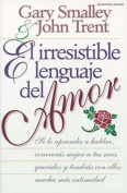 El Irresistible Lenguaje del Amor [Spanish]