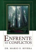 Enfrente Sus Conflictos = Facing Unresolved Conflicts