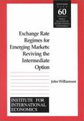 Exchange Rate Regimes for Emerging Markets