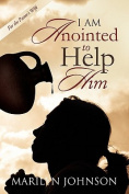 I Am Annointed to Help Him