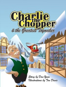 Charlie the Chopper & the Greatest Toymaker
