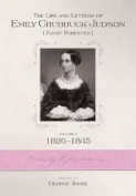 The Life and Letters of Emily Chubbuck Judson (Fanny Forester). Vol. 2