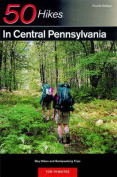 Explorer's Guide 50 Hikes in Central Pennsylvania
