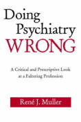 Doing Psychiatry Wrong
