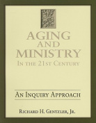 Aging & Ministry in the 21st Century  : An Inquiry Approach