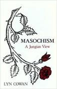 Masochism: A Jungian View