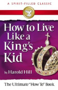 How to Live Like a King's Kid