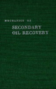 Mechanics of Secondary Oil Recovery