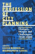 The Profession of City Planning