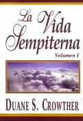 La Vida Sempiterna, Volumen I [Spanish]