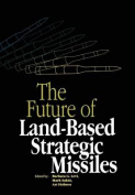 The Future of Land-based Strategic Missiles