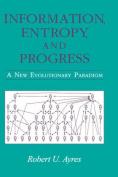Information, Entropy and Progress