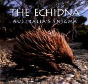 Echidna: Australia's Enigma