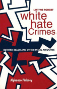 Lest We Forget, White Hate Crimes