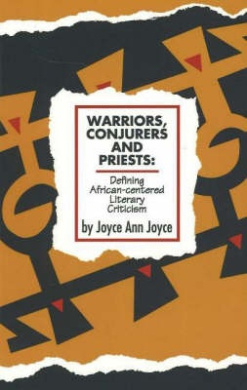 Warriors, Conjurers and Priests: Defining African-Centered Literary Criticism Defining African-Centered Literary Criticism Defining African-Centered L