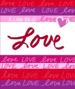 A Little Bit Of... Love