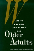 Ways of Knowing and Caring for Older Adults
