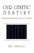 Our Genetic Destiny
