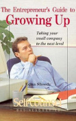 The Entrepreneur's Guide to Growing Up