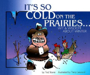 It's So Cold on the Prairies