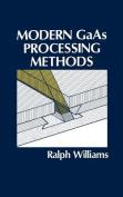 Modern GaAs Processing Methods