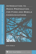 Introduction to Radio Propagation for Fixed and Mobile Communications
