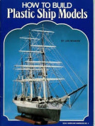 How to Build Plastic Ship Models