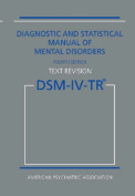 Diagnostic and Statistical Manual of Mental Disorders Dsm-IV-Tr