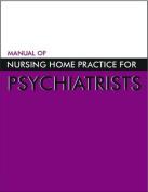 Manual of Nursing Home Practice for Psychiatrists