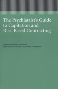 The Psychiatrist's Guide to Capitation and Risk-Based Contracting