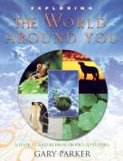Exploring the World Around You (Exploring